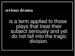 serious drama