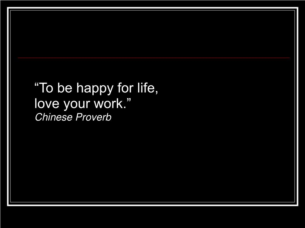 """To be happy for life,"