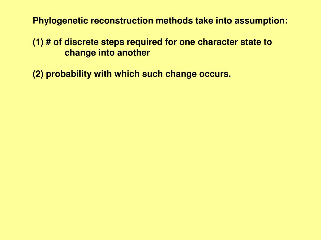 Phylogenetic reconstruction methods take into assumption: