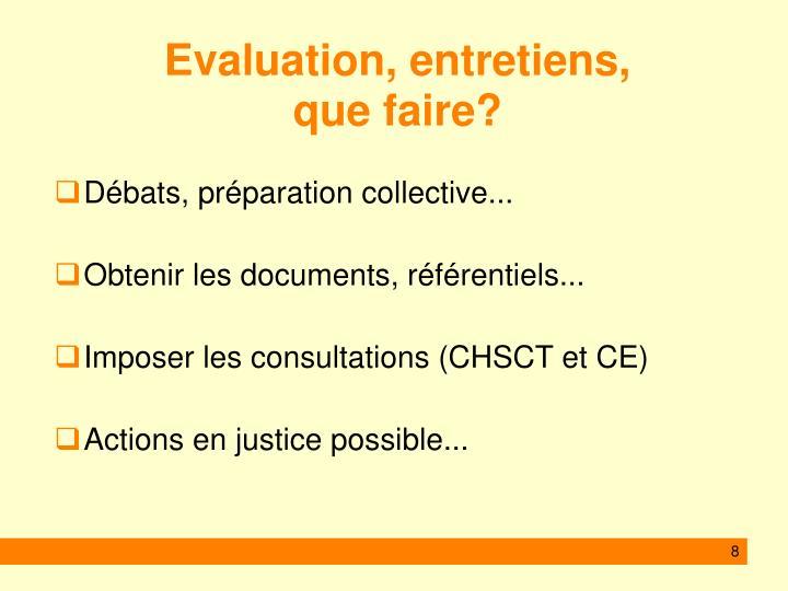 Evaluation, entretiens,