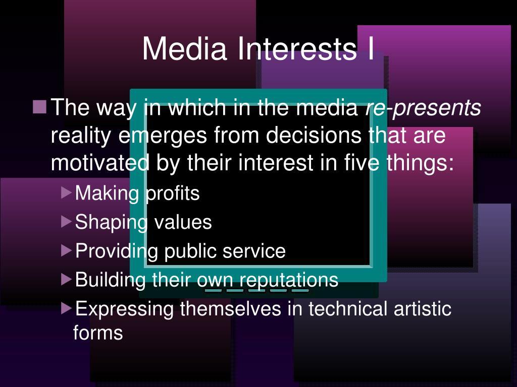 Media Interests I