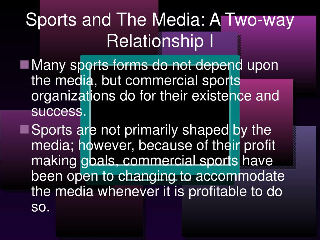 Sports and The Media: A Two-way Relationship I