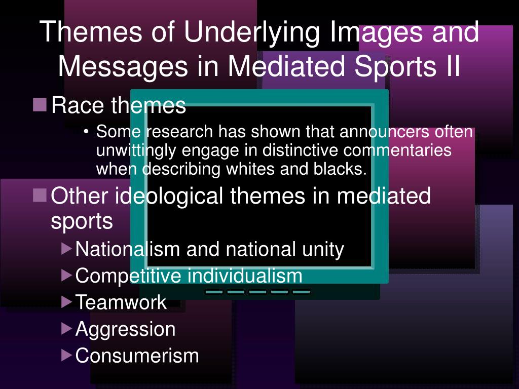 Themes of Underlying Images and Messages in Mediated Sports II