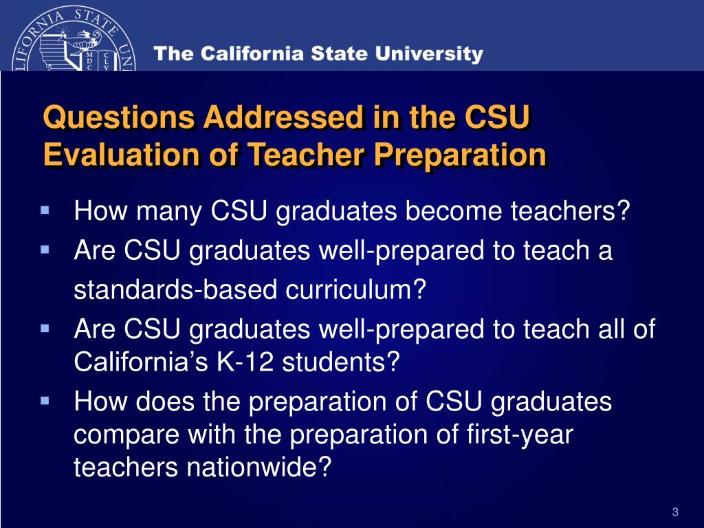 Questions Addressed in the CSU Evaluation of Teacher Preparation