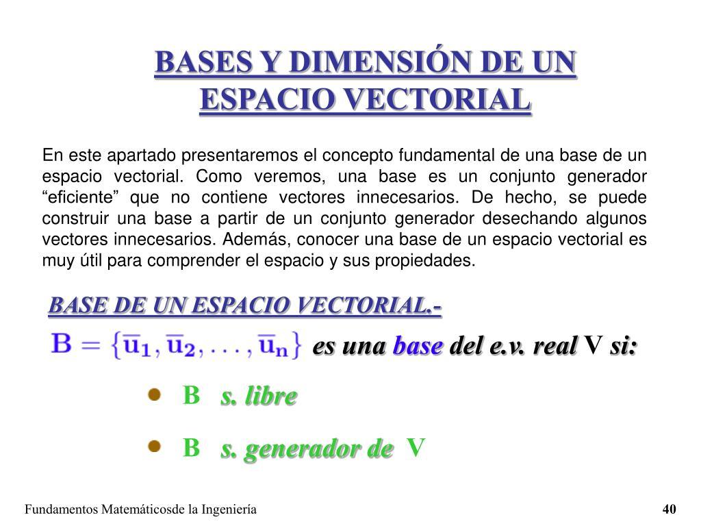 BASES Y DIMENSIÓN DE UN ESPACIO VECTORIAL