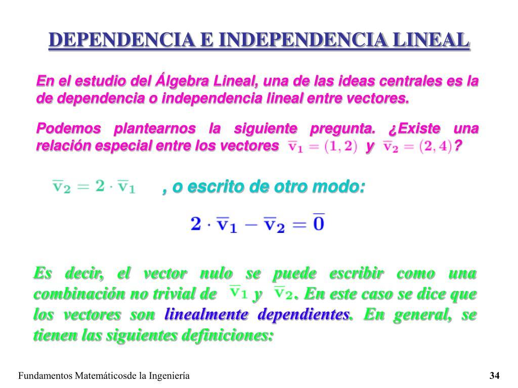 DEPENDENCIA E INDEPENDENCIA LINEAL