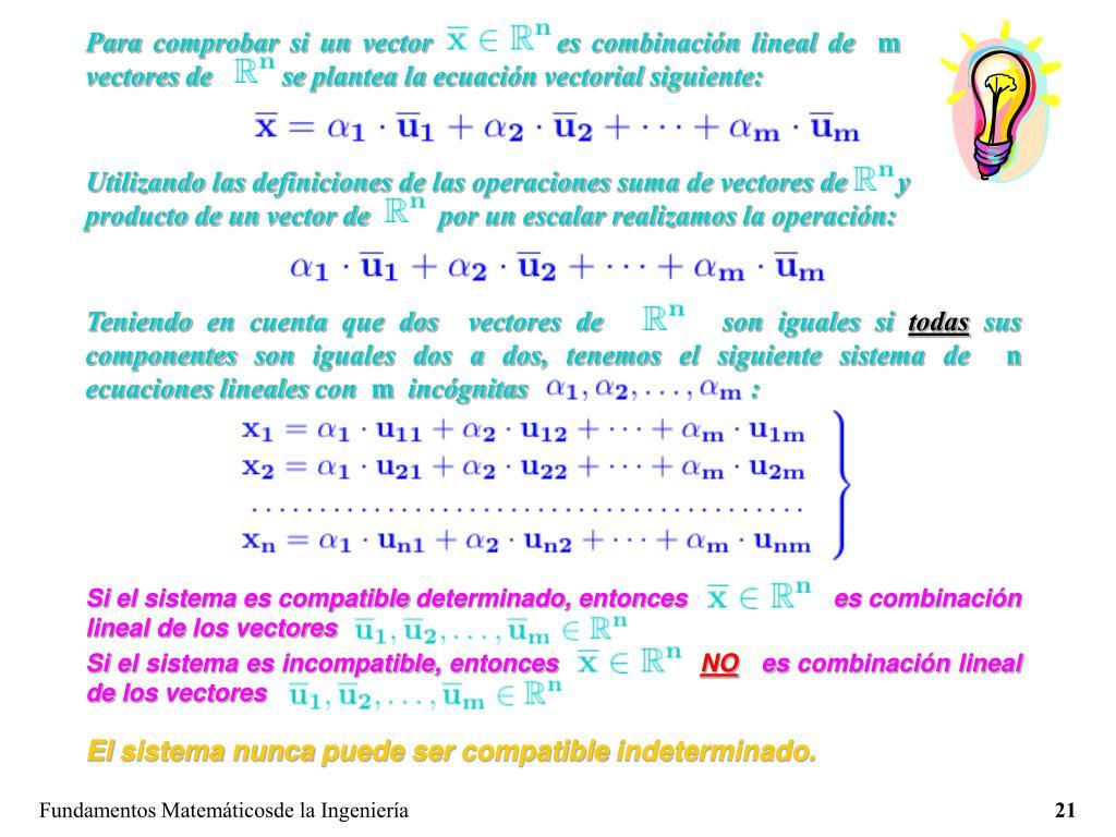 Para comprobar si un vector           es combinación lineal de