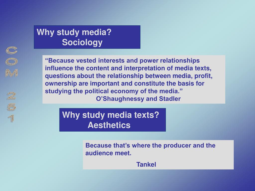 Why study media?Sociology