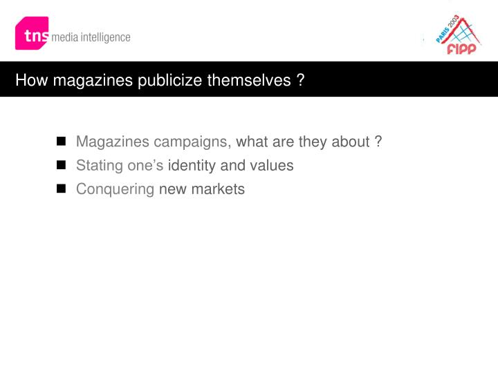 How magazines publicize themselves ?