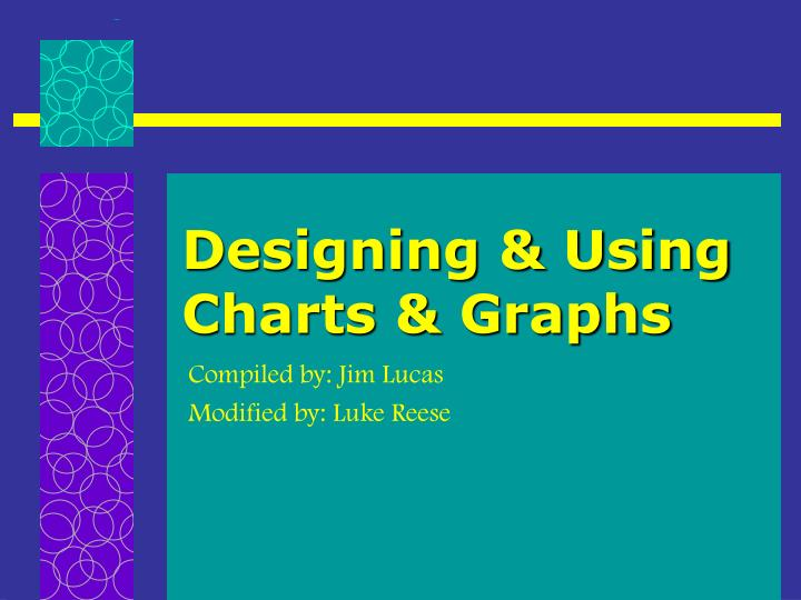 Designing using charts graphs l.jpg