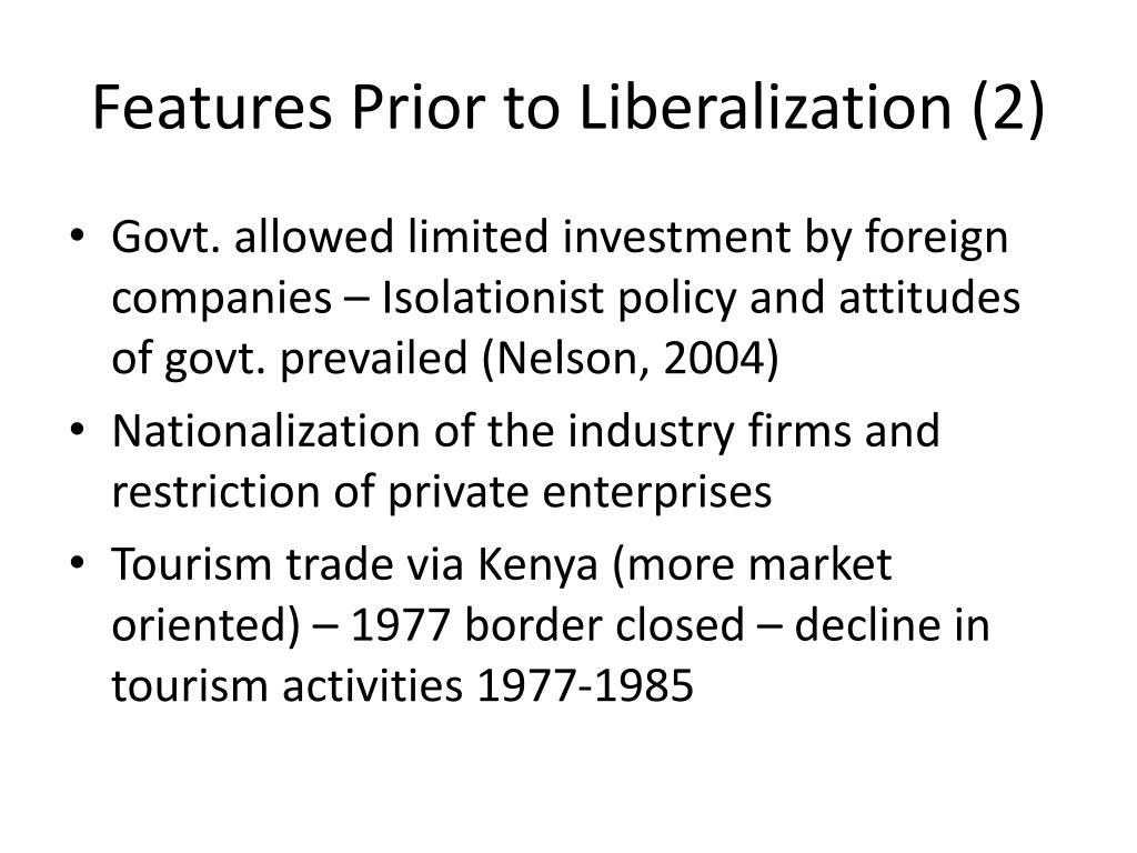 Features Prior to Liberalization (2)