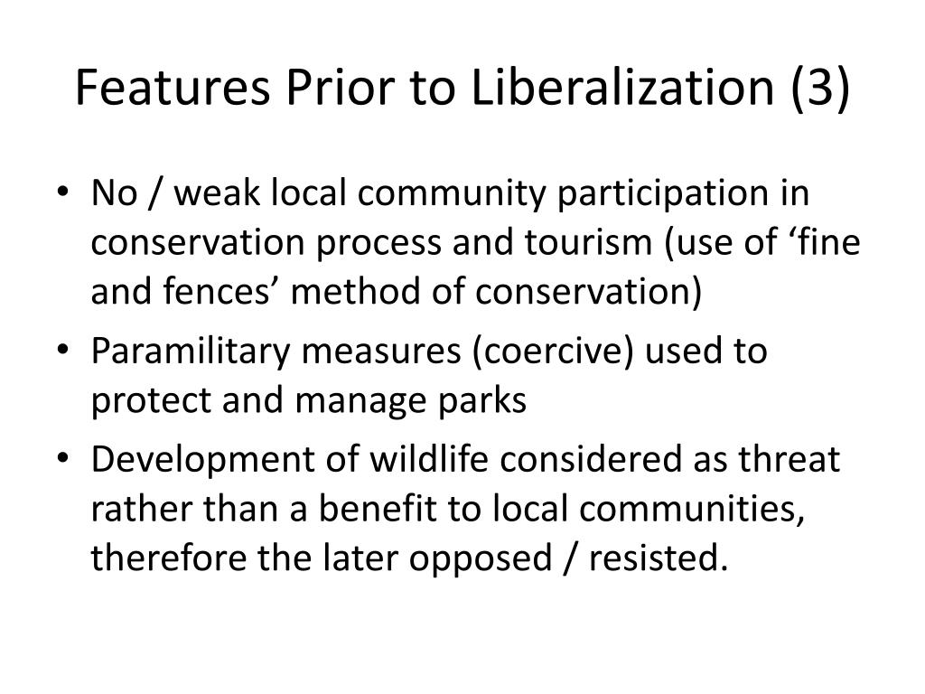 Features Prior to Liberalization (3)