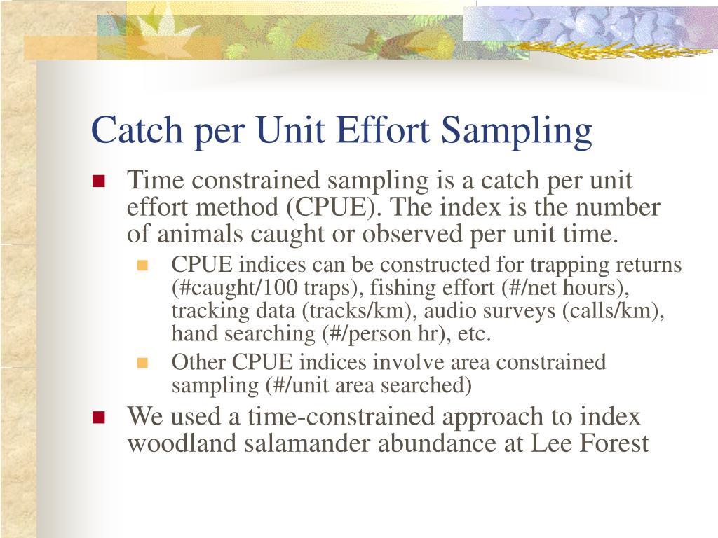 Catch per Unit Effort Sampling