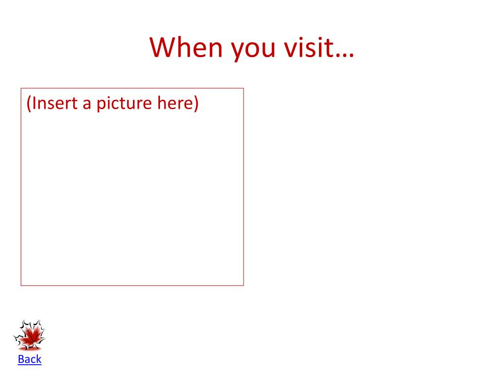 When you visit…