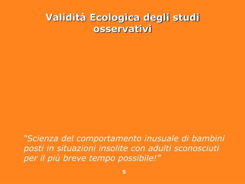 Validità Ecologica degli studi osservativi