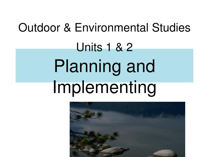 Outdoor environmental studies units 1 2 planning and implementing