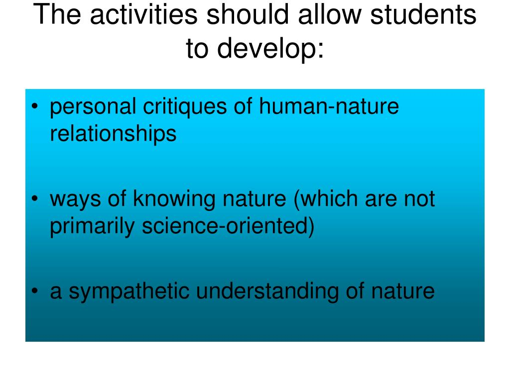 The activities should allow students to develop: