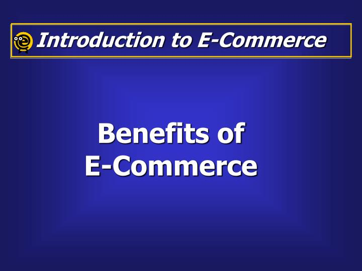 Benefits of e commerce