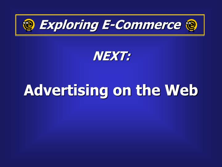 Exploring E-Commerce