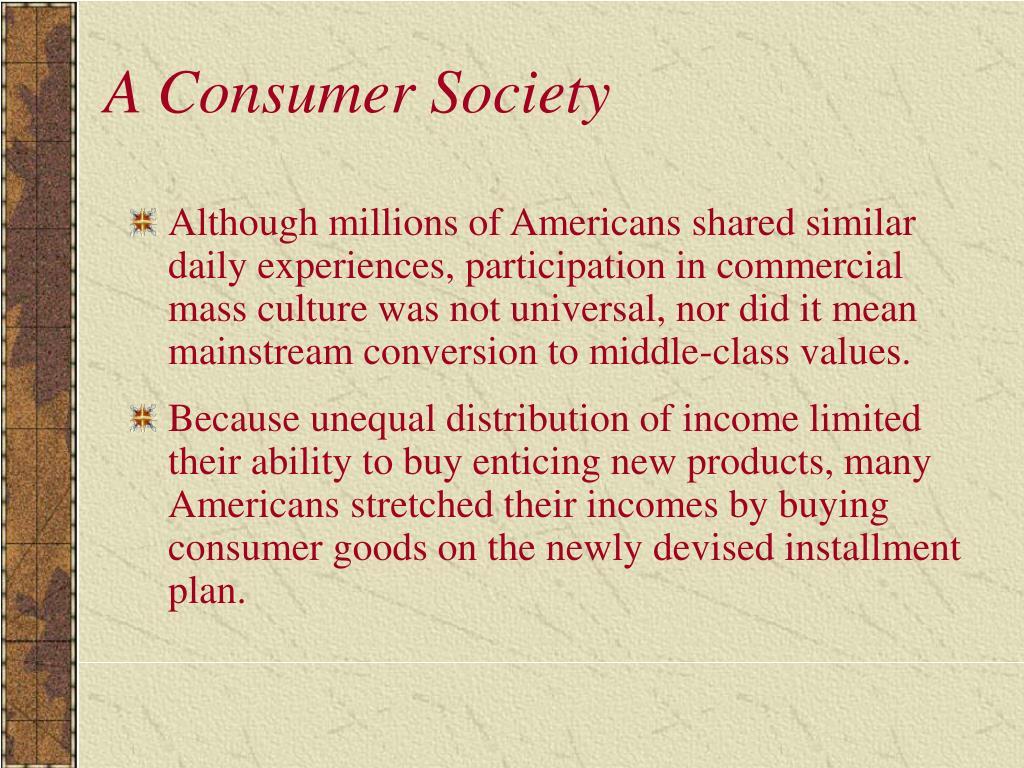 A Consumer Society