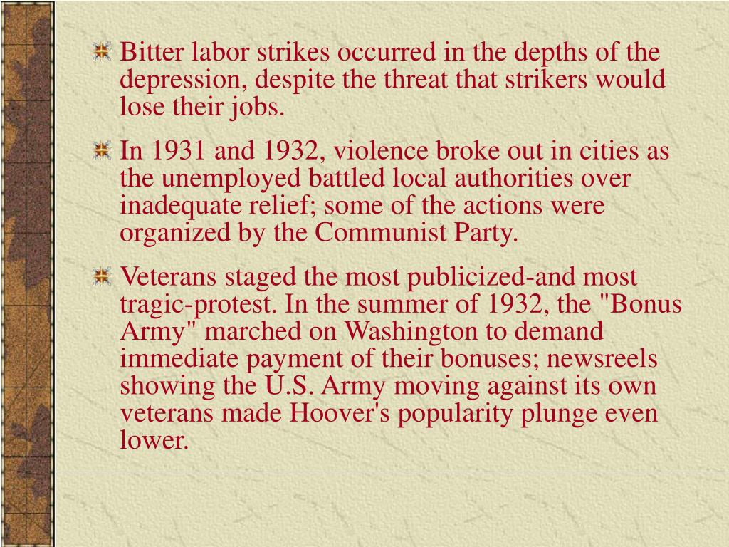 Bitter labor strikes occurred in the depths of the depression, despite the threat that strikers would lose their jobs.