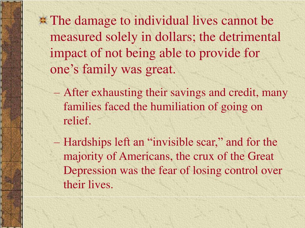 The damage to individual lives cannot be measured solely in dollars; the detrimental impact of not being able to provide for one's family was great.