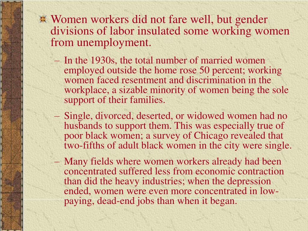 Women workers did not fare well, but gender divisions of labor insulated some working women from unemployment.