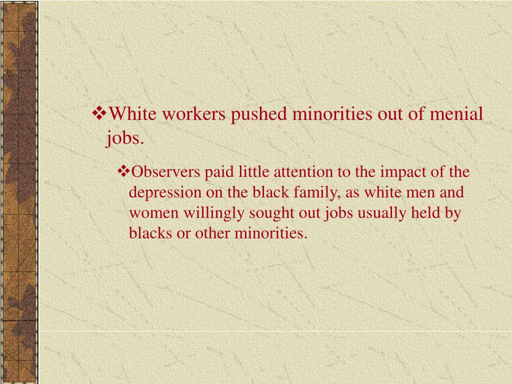 White workers pushed minorities out of menial jobs.