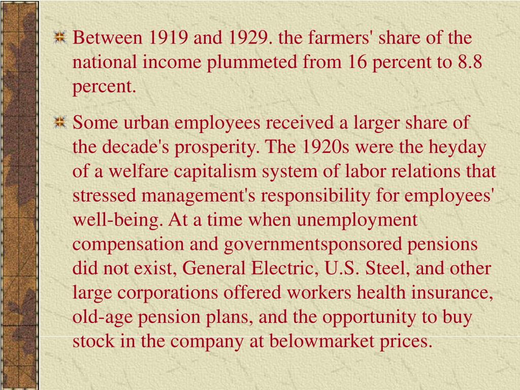Between 1919 and 1929. the farmers' share of the national income plummeted from 16 percent to 8.8 percent.