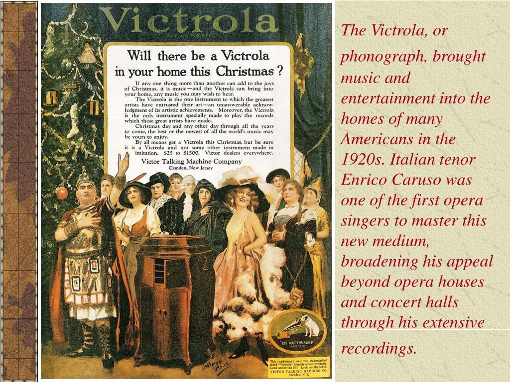 The Victrola, or phonograph, brought