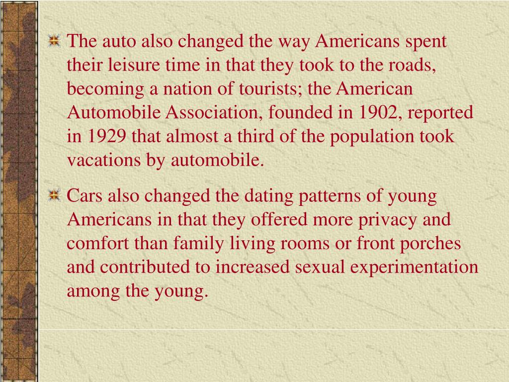 The auto also changed the way Americans spent their leisure time in that they took to the roads, becoming a nation of tourists; the American Automobile Association, founded in 1902, reported in 1929 that almost a third of the population took vacations by automobile.