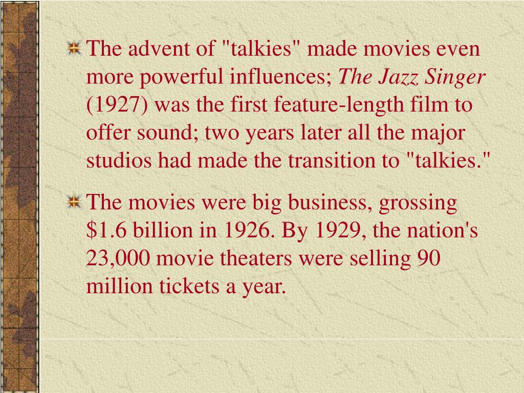 """The advent of """"talkies"""" made movies even more powerful influences;"""