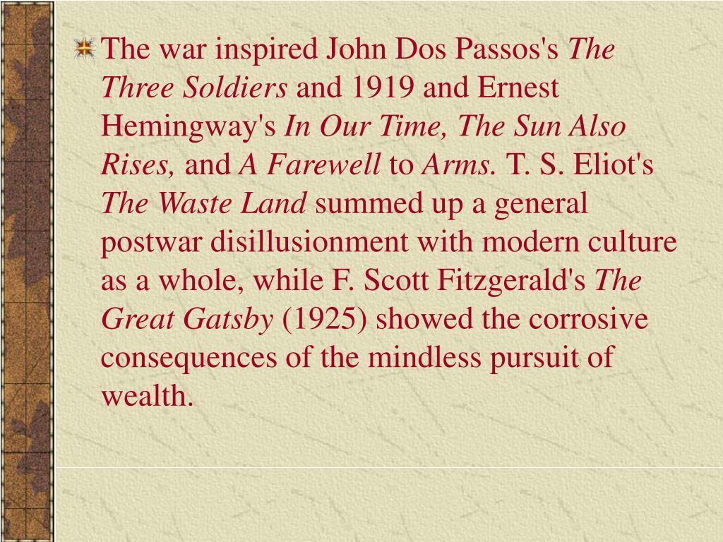 The war inspired John Dos Passos's