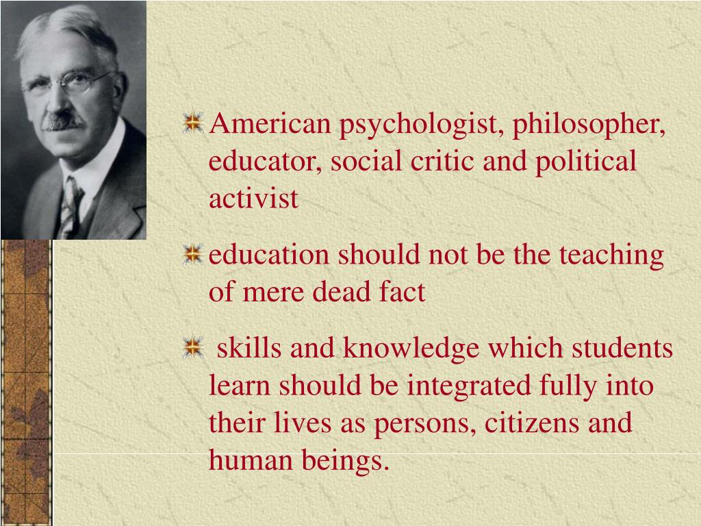 American psychologist, philosopher, educator, social critic and political activist