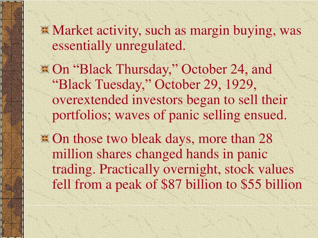 Market activity, such as margin buying, was essentially unregulated.