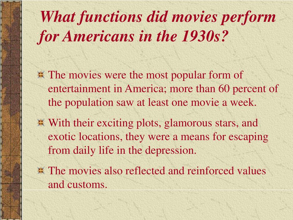 What functions did movies perform for Americans in the 1930s?