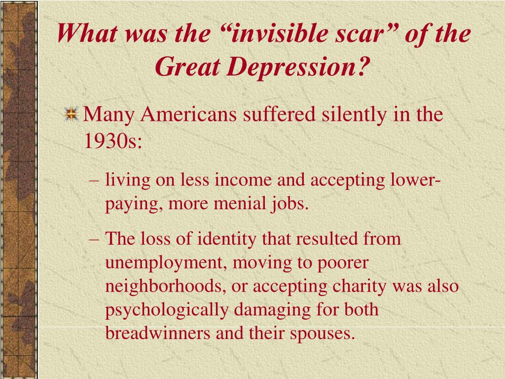 """What was the """"invisible scar"""" of the Great Depression?"""