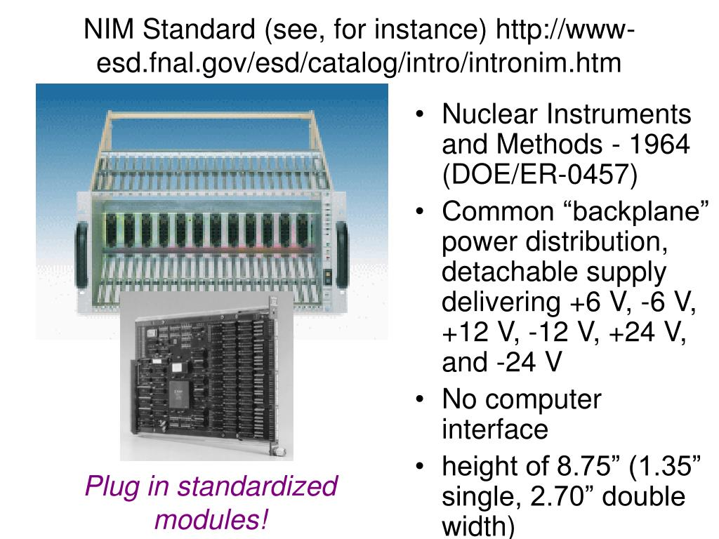 NIM Standard (see, for instance) http://www-esd.fnal.gov/esd/catalog/intro/intronim.htm