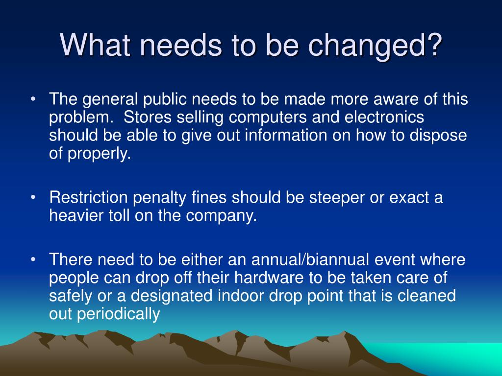 What needs to be changed?