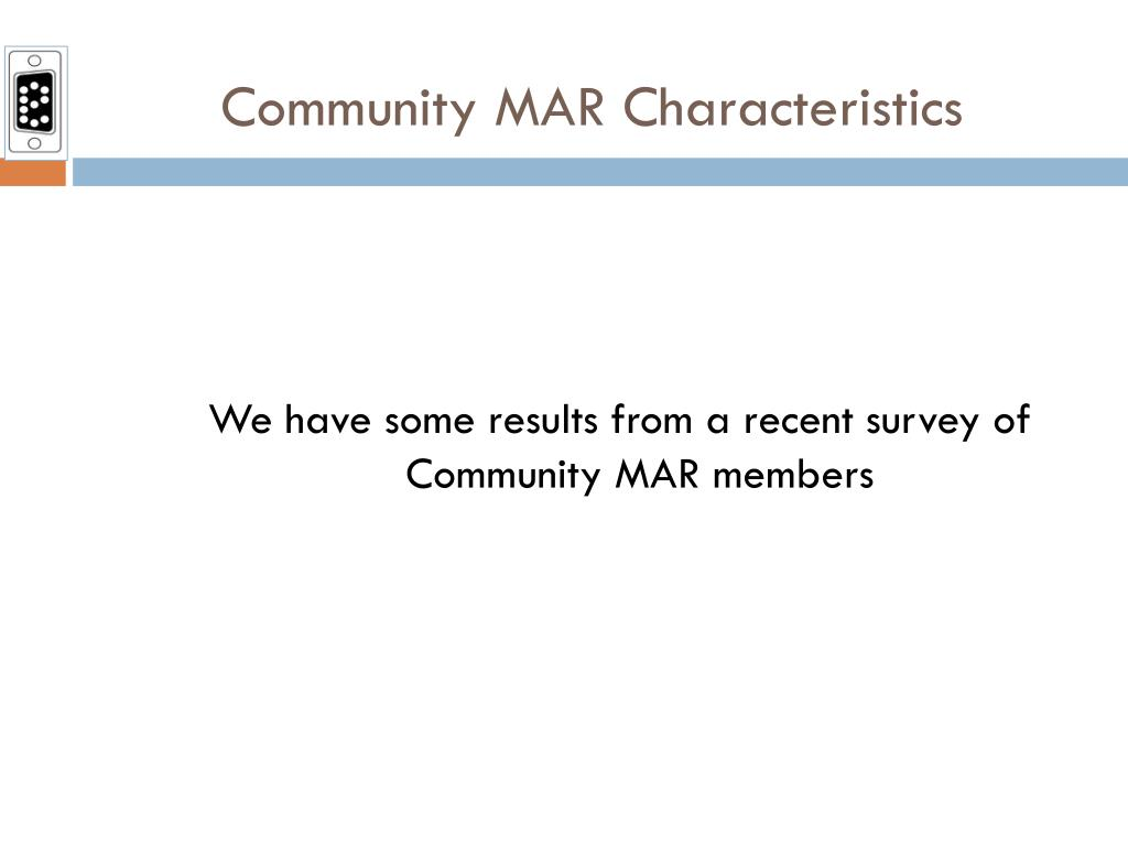 We have some results from a recent survey of Community MAR members