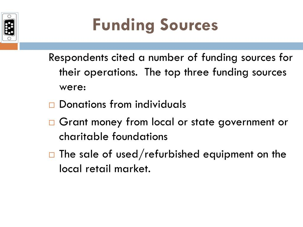 Respondents cited a number of funding sources for their operations.  The top three funding sources were: