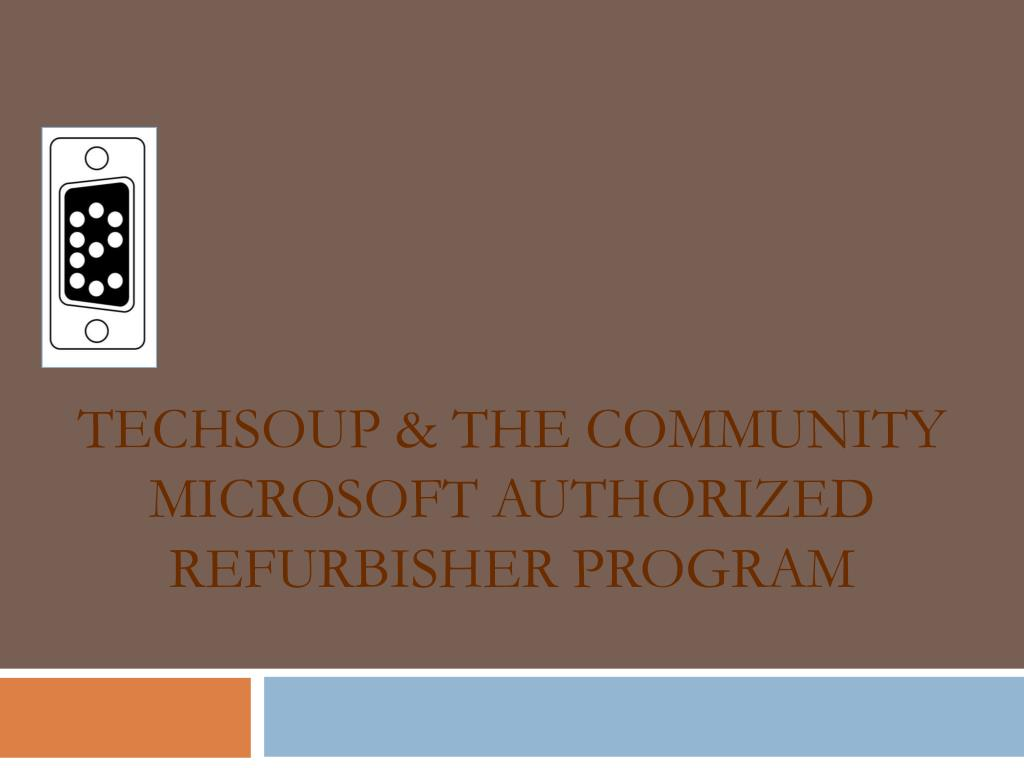 TechSoup & the Community Microsoft Authorized Refurbisher Program