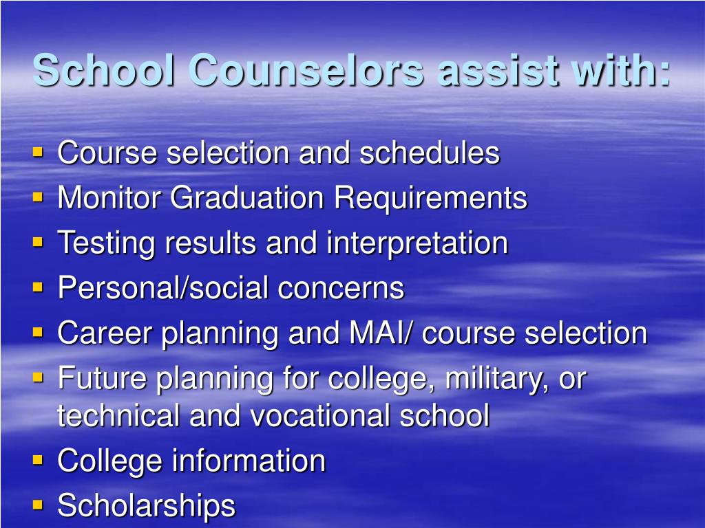 School Counselors assist with: