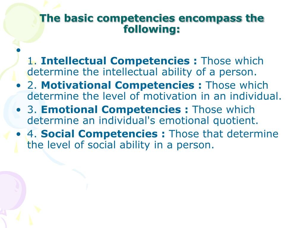 The basic competencies encompass the following: