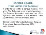 export trade from within the bahamas