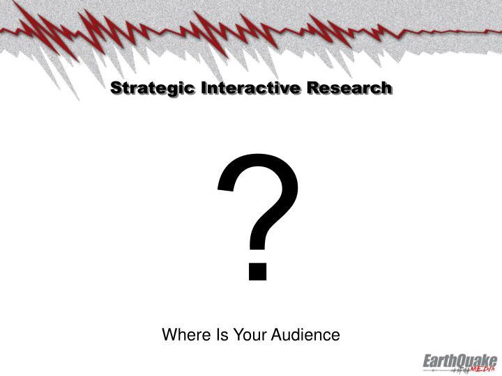 Strategic Interactive Research