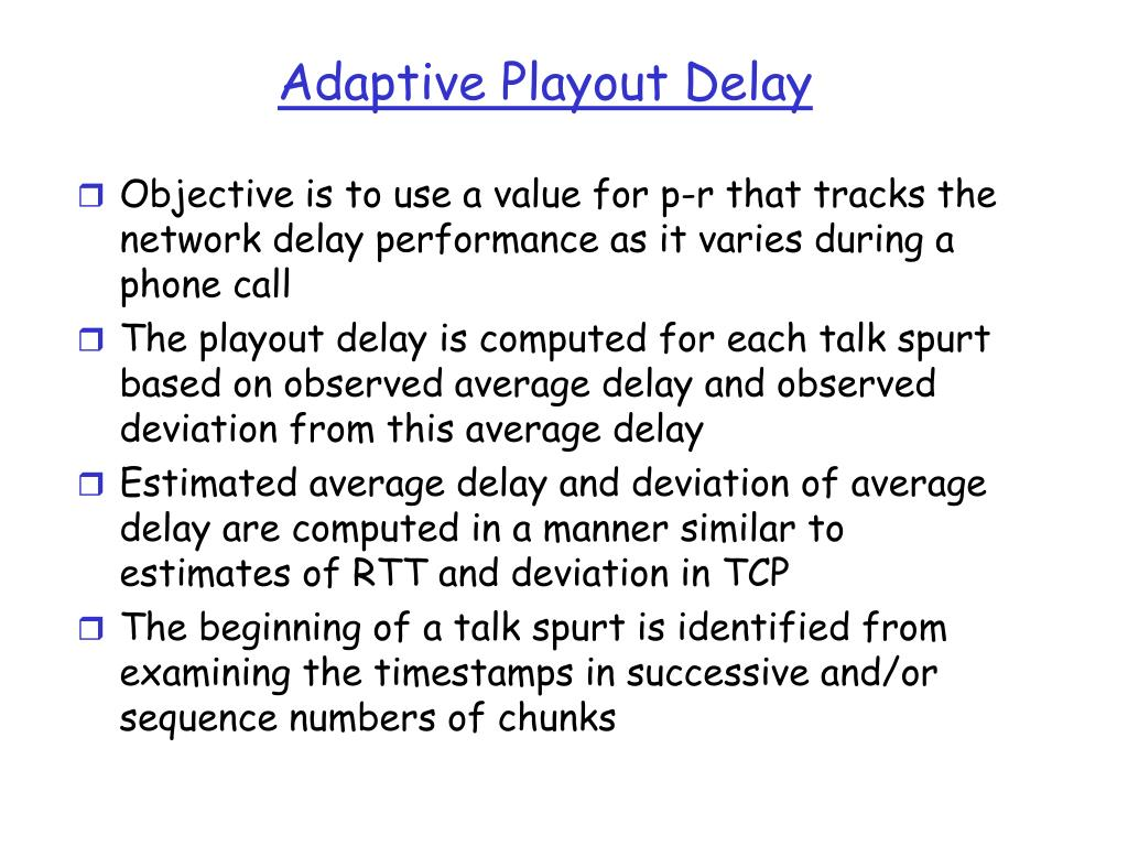 Adaptive Playout Delay