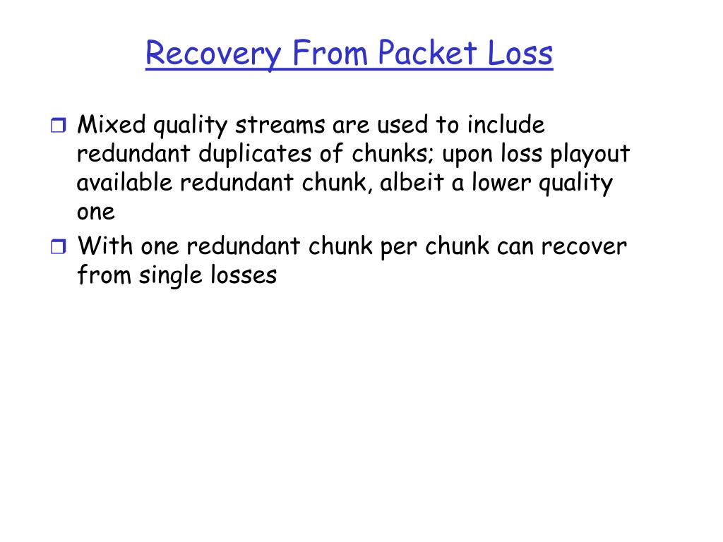Recovery From Packet Loss