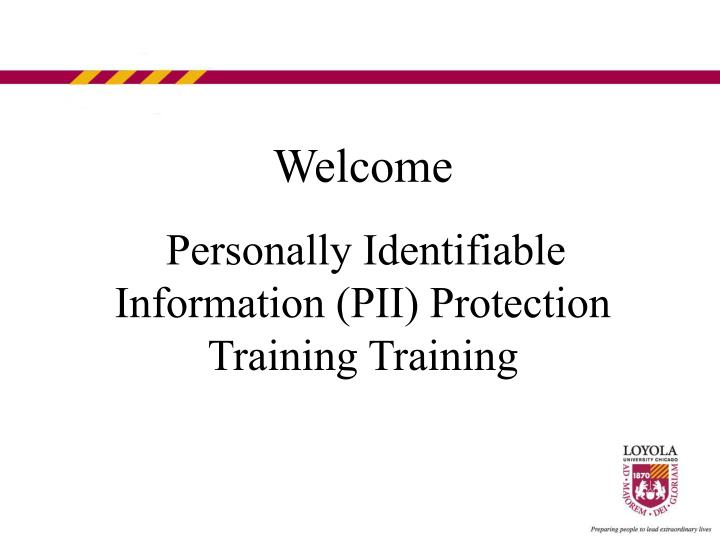 Welcome personally identifiable information pii protection training training