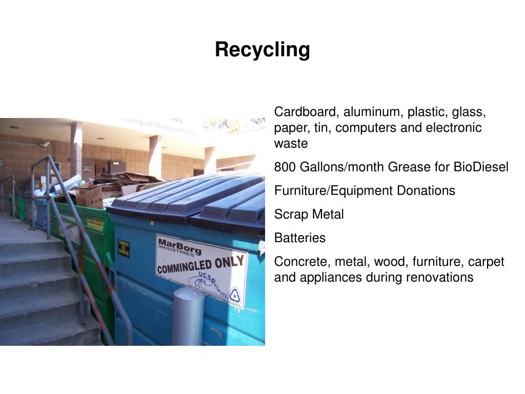 Cardboard, aluminum, plastic, glass, paper, tin, computers and electronic waste